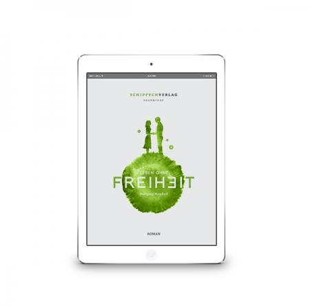 Leben ohne Freiheit –E-Book